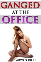 Ganged at the Office ebook by