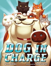 Dog in Charge ebook by K. L. Going,Dan Santat