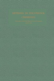 Methods in Polyphenol Chemistry: Proceedings of the Plant Phenolics Group Symposium, Oxford, April 1963 ebook by Pridham, J. B.