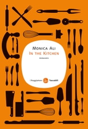 In the Kitchen ebook by Monica Ali