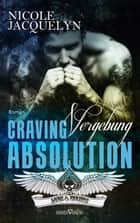 Craving Absolution - Vergebung ebook by Julia Weisenberger, Nicole Jacquelyn