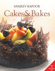 Cakes & Bakes ebook by Sanjeev Kapoor