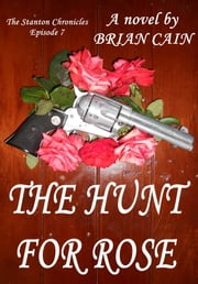 The Hunt For Rose ebook by Brian Cain