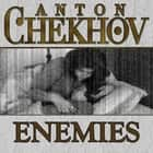 Enemies audiobook by Anton Chekhov