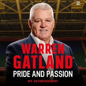 Pride and Passion - My Autobiography audiobook by Warren Gatland