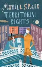 Territorial Rights - A Virago Modern Classic ebook by