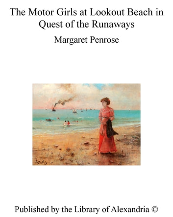 The Motor Girls at Lookout Beach in Quest of The Runaways ebook by Margaret Penrose