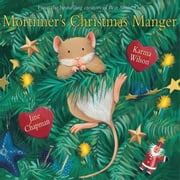 Mortimer's Christmas Manger ebook by Karma Wilson,Jane Chapman