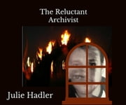 The Reluctant Archivist ebook by Julie Hadler