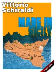 Made in Sicily (english edition) ebook by Vittorio Schiraldi