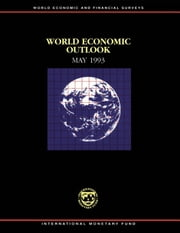 World Economic Outlook, May 1993 ebook by International Monetary Fund. Research Dept.