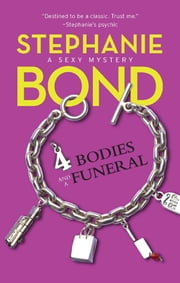 4 Bodies And A Funeral ebook by Stephanie Bond