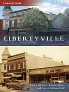 Libertyville ebook by Laura Hickey,Arlene F. Lane,Sonia M. Schoenfield