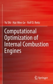 Computational Optimization of Internal Combustion Engines ebook by Yu Shi,Hai-Wen Ge,Rolf D. Reitz