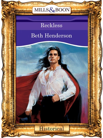 Reckless (Mills & Boon Vintage 90s Modern) ebook by Beth Henderson