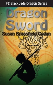 Dragon Sword ebook by Susan Brassfield Cogan