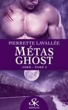 Jord - Métas Ghost, T3 ebook by Pierrette Lavallée