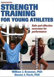 Strength Training for Young Athletes, Second Edition ebook by William Kraemer, Steven Fleck