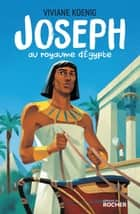 Joseph au royaume d'Egypte ebook by Viviane Koenig