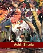 Yarn of Paithan ebook by Achin Bhunia