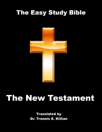 The Easy Study Bible: New Testament ebook by Trennis Killian