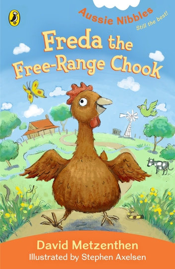Freda the Free-Range Chook: Aussie Nibble - Aussie Nibble ebook by David Metzenthen