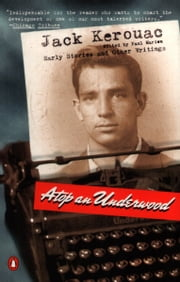 Atop an Underwood - Early Stories and Other Writings ebook by Jack Kerouac,Paul Marion