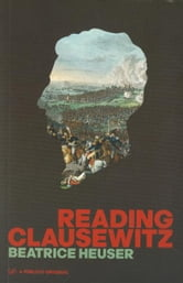 Reading Clausewitz ebook by Beatrice Heuser