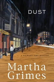 Dust - A Richard Jury Mystery ebook by Martha Grimes