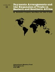 Payments Arrangements and the Expansion of Trade in Eastern and Southern Africa ebook by Sena Ms. Eken,John Mr. Laker,Shailendra  Mr. Anjaria