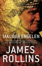 Taal der engelen ebook by James Rollins