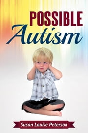Possible Autism ebook by Susan Louise Peterson