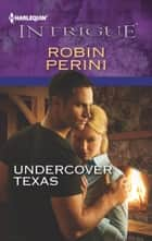 Undercover Texas ebook by Robin Perini