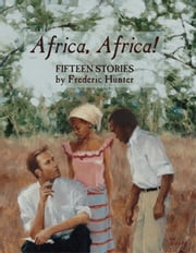 Africa, Africa! ebook by Frederic Hunter