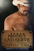 Protect and Serve - Stripped Down Cowboy Preqel ebook by Sabrina York