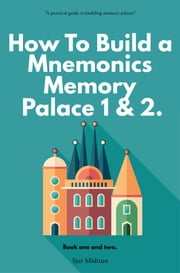 Mnemonics Memory Palace Book One and Two ebook by Sjur Midttun