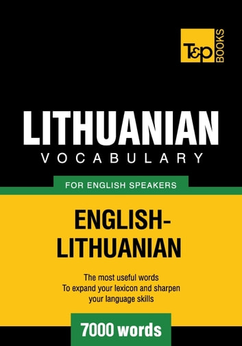 Lithuanian vocabulary for English speakers - 7000 words ebook by Andrey Taranov