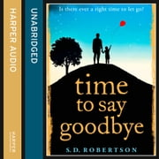 Time to Say Goodbye audiobook by S.D. Robertson