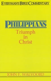 Philippians- Everyman's Bible Commentary ebook by John F Walvoord