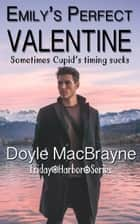 Emily's Perfect Valentine - Friday Harbor, #2 ebook by Tobi Doyle