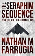 The Seraphim Sequence (The Fifth Column #2) ebook by Nathan M Farrugia