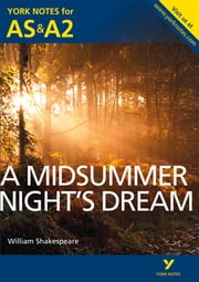 A Midsummer Night's Dream: York Notes for AS & A2 ebook by Michael Sherborne