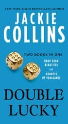 Double Lucky ebook by Jackie Collins