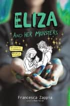 Eliza and Her Monsters ebook by Francesca Zappia