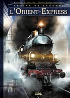 Trains de légende T01 - L'Orient-Express eBook by Richard D. Nolane, Diego Olmos Alminana