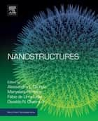 Nanostructures ebook by Osvaldo de Oliveira, Jr, Marystela Ferreira,...