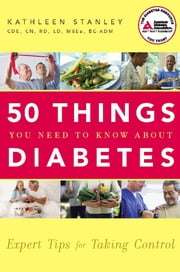50 Things You Need to Know about Diabetes - Expert Tips for Taking Control ebook by Kobo.Web.Store.Products.Fields.ContributorFieldViewModel