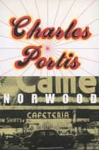 Norwood ebook by Charles Portis