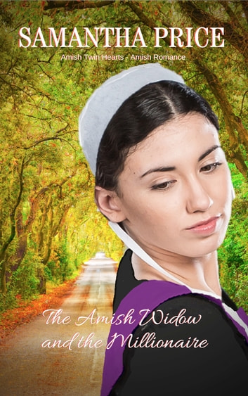 The Amish Widow and the Millionaire eBook by Samantha Price