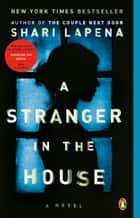 A Stranger in the House - A Novel ekitaplar by Shari Lapena